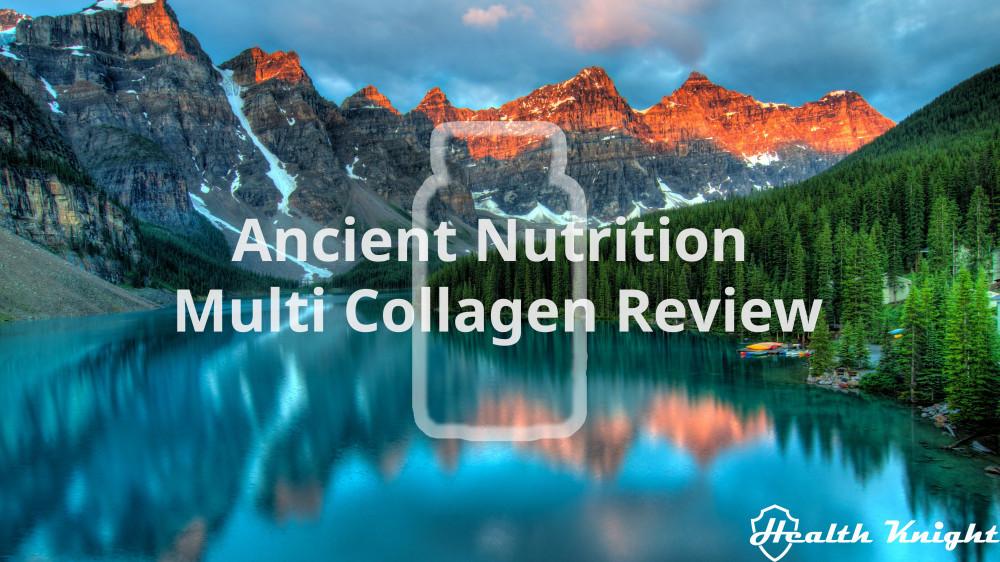 Ancient Nutrition Multi Collagen Review