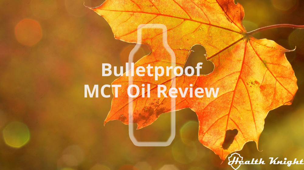 Bulletproof MCT Oil Review