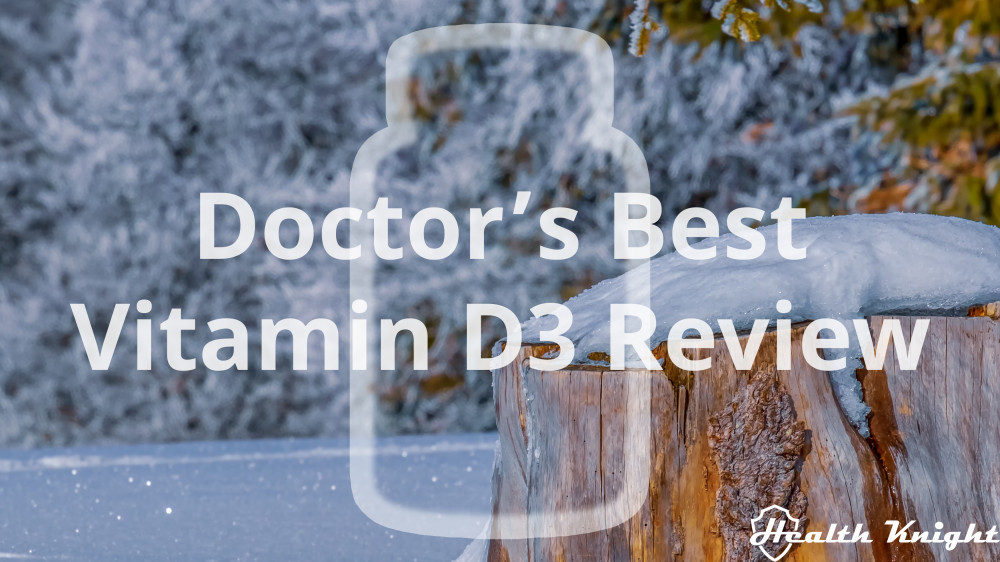 Doctor's Best Vitamin D3 Review