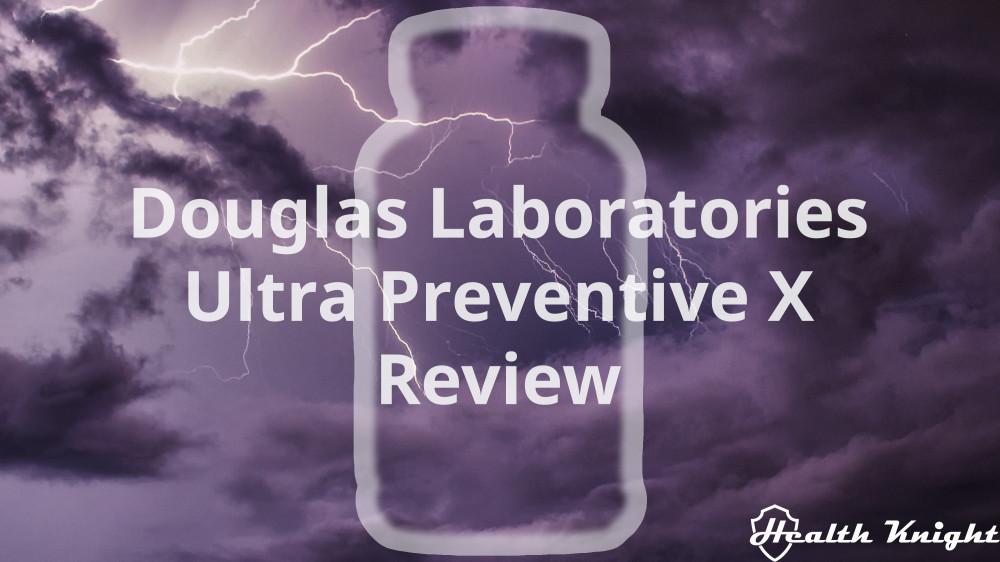 Douglas Laboratories Ultra Preventive X Review