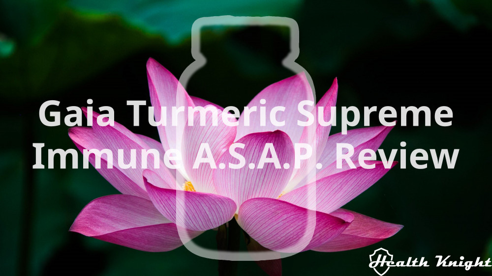 Gaia Turmeric Supreme Immune A.S.A.P. Review