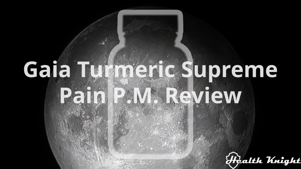 Gaia Turmeric Supreme Pain P.M. Review