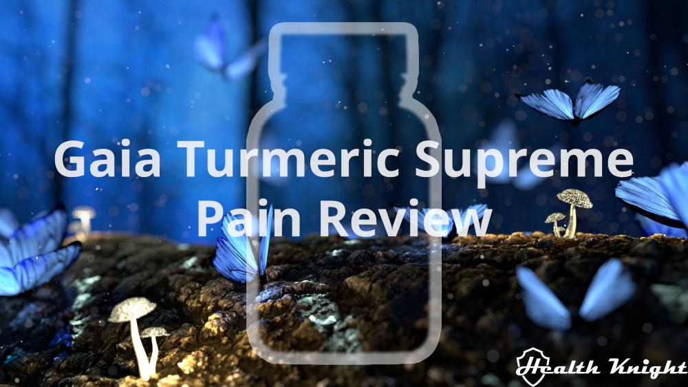 Gaia Turmeric Supreme Pain Review