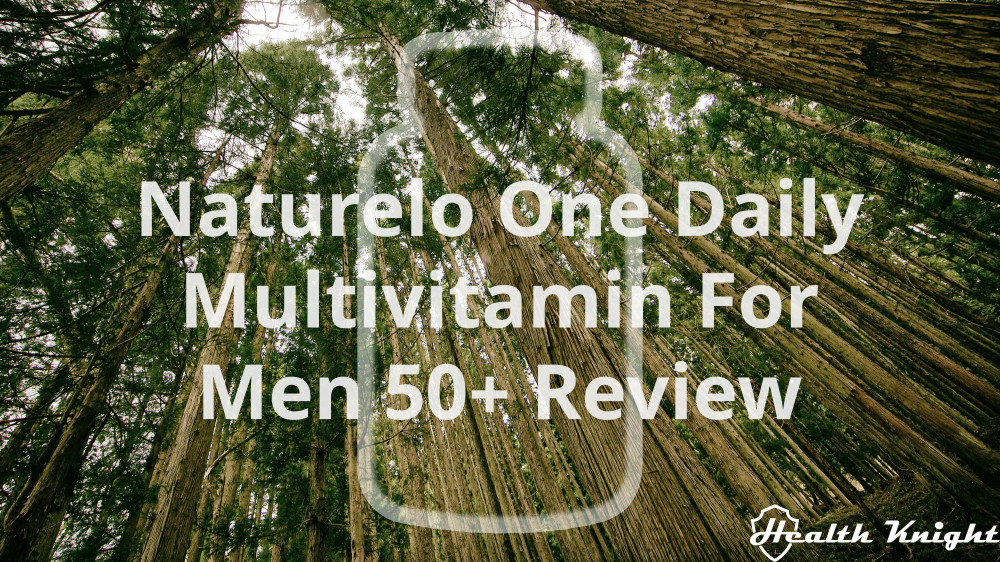 Naturelo One Daily Multivitamin For Men 50 Plus Review