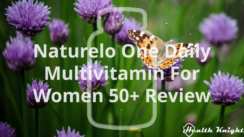Naturelo One Daily Multivitamin For Women 50 Plus Review