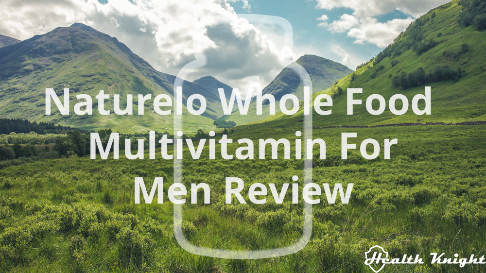 Naturelo Whole Food Multivitamin For Men Review