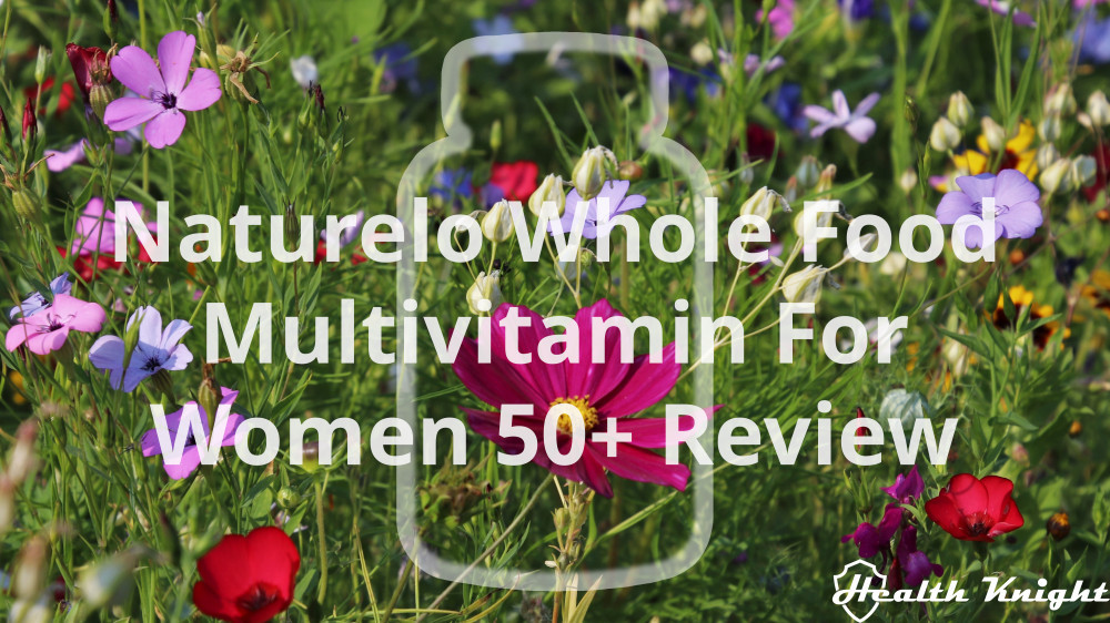 Naturelo Whole Food Multivitamin For Women 50 Plus Review