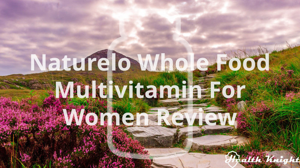 Naturelo Whole Food Multivitamin For Women Review