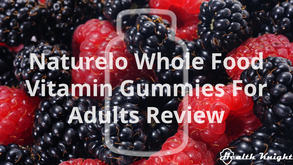 Naturelo Whole Food Vitamin Gummies for Adults Review