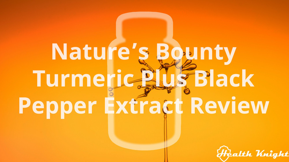 Nature's Bounty Turmeric Plus Black Pepper Extract Review