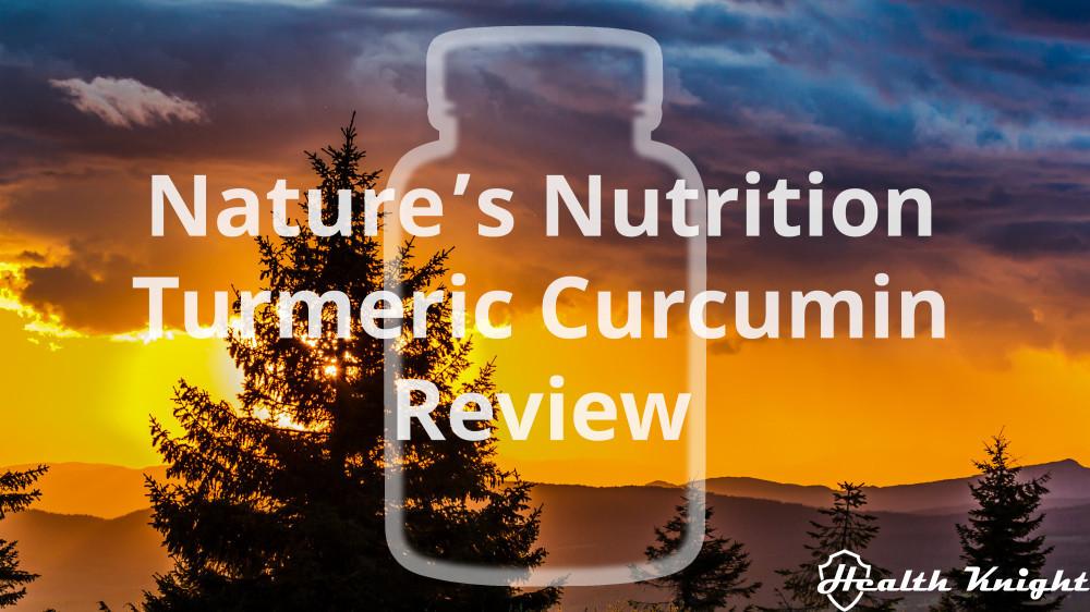 Nature's Nutrition Turmeric Curcumin Review