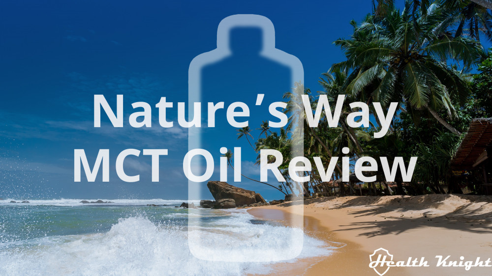Nature's Way MCT Oil Review