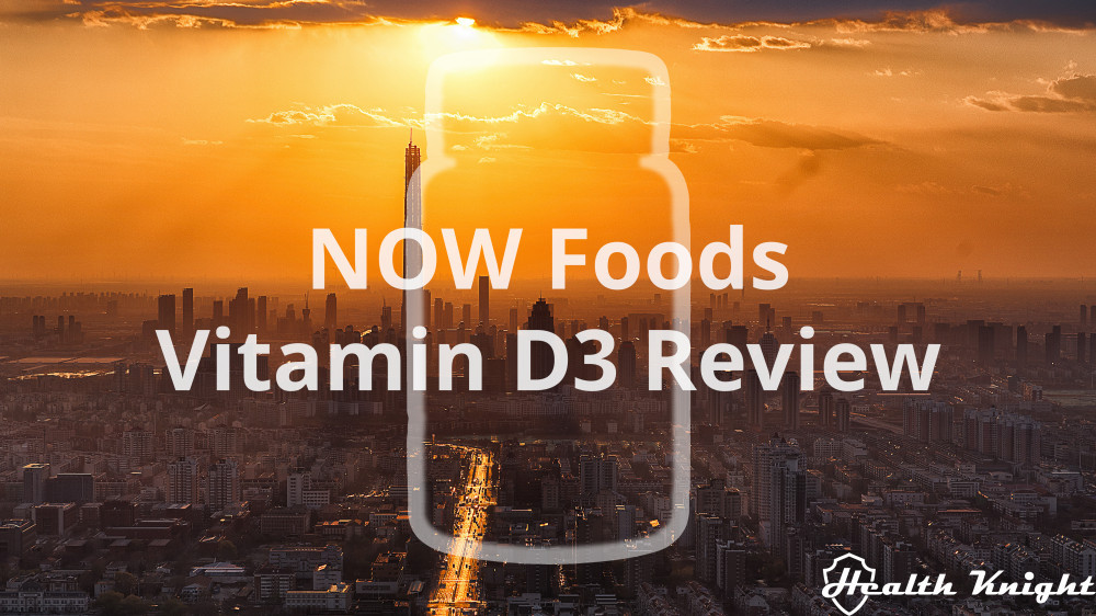 NOW Foods Vitamin D3 Review