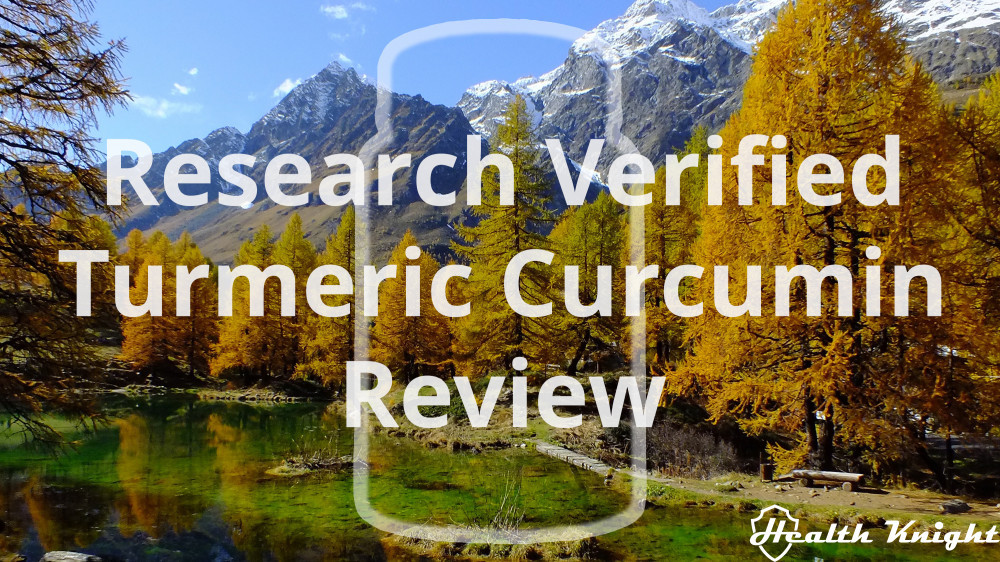 Research Verified Turmeric Curcumin Review
