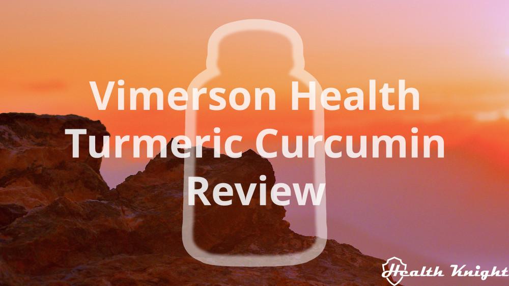Vimerson Health Turmeric Curcumin Review