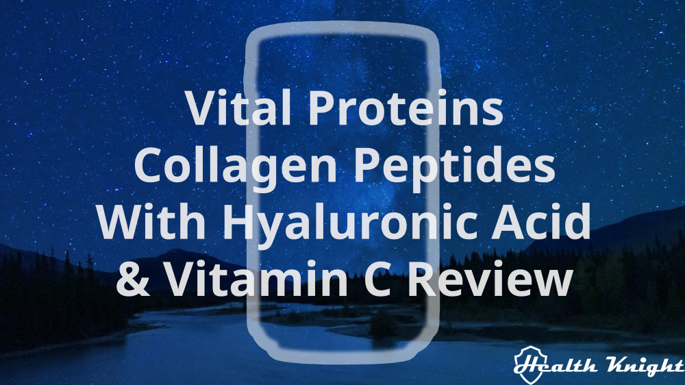 Vital Proteins Collagen Peptides With Hyaluronic Acid Plus Vitamin C Review