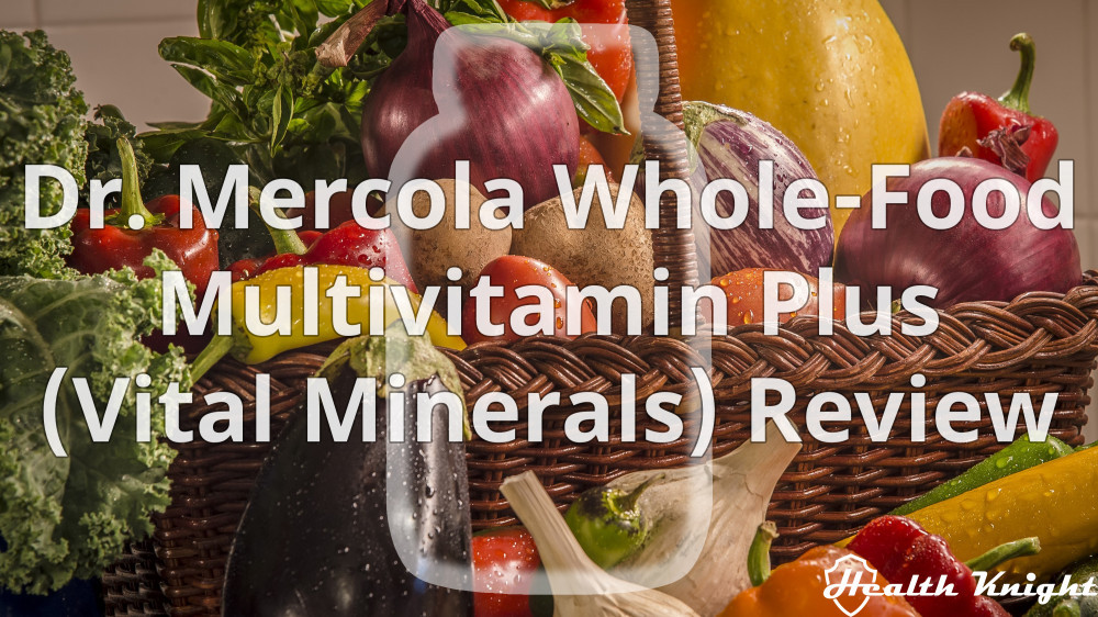 Dr Mercola Whole Food Multivitamin Plus Review