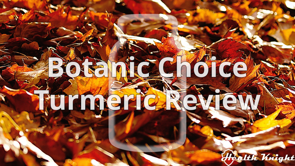 Botanic Choice Turmeric Review