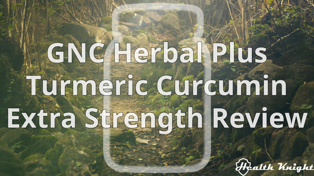 GNC Turmeric Curcumin Extra Strength Review