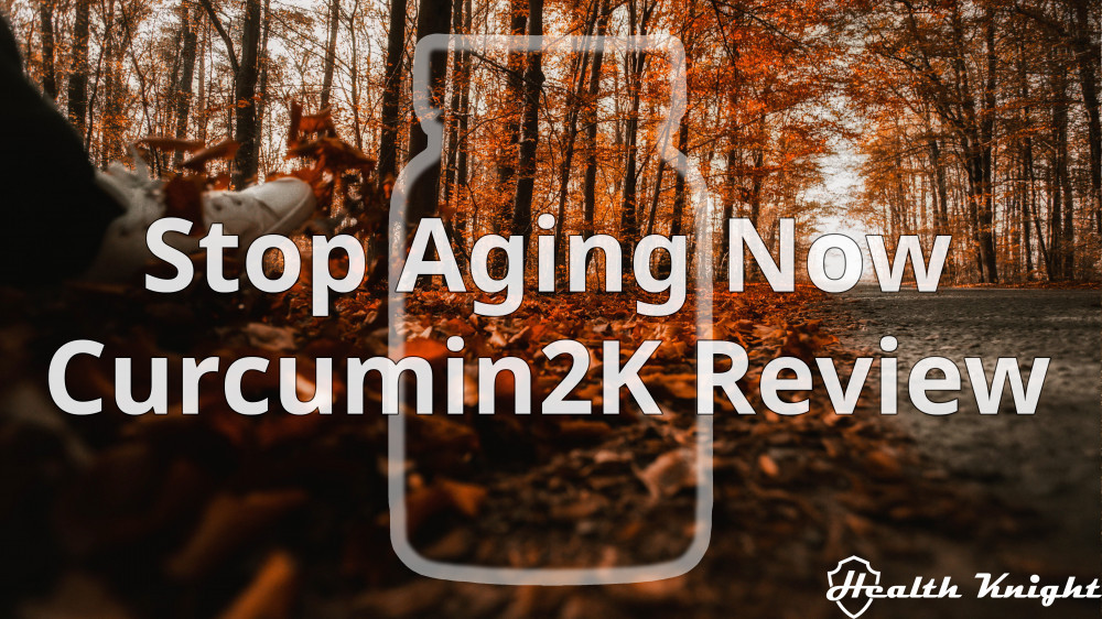 Stop Aging Now Curcumin2K Review