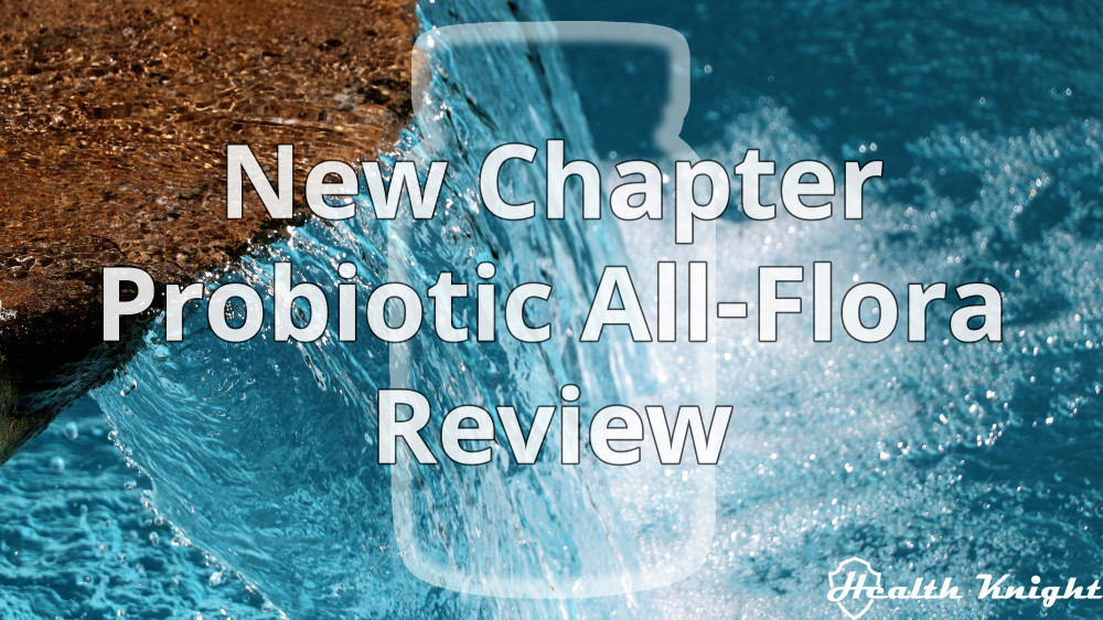 New Chapter Probiotic All-Flora Review