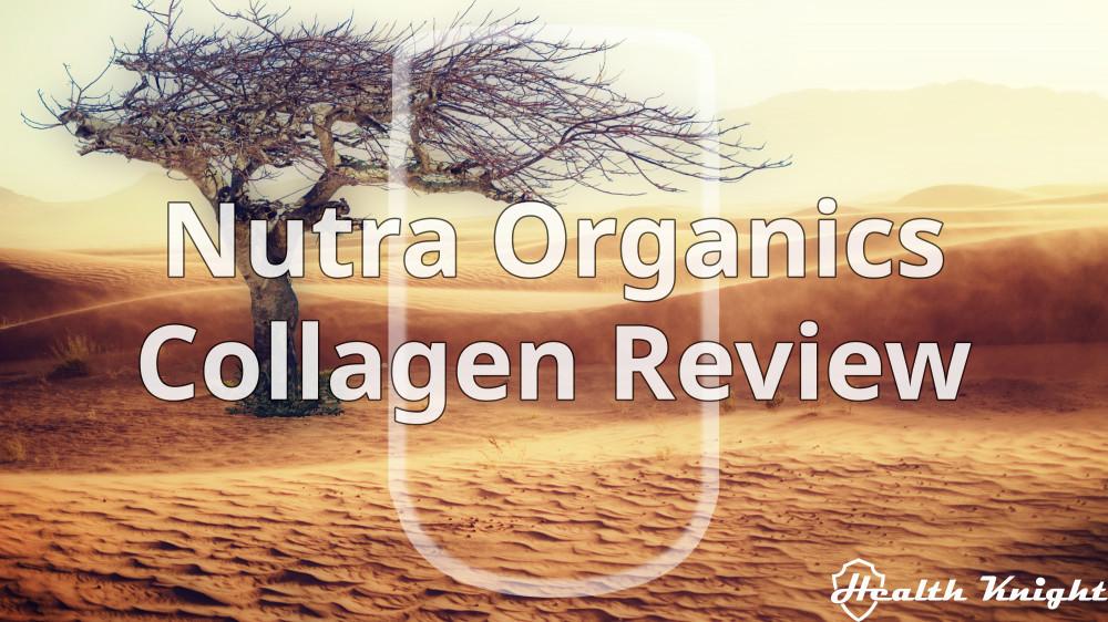 Nutra Organics Collagen Review