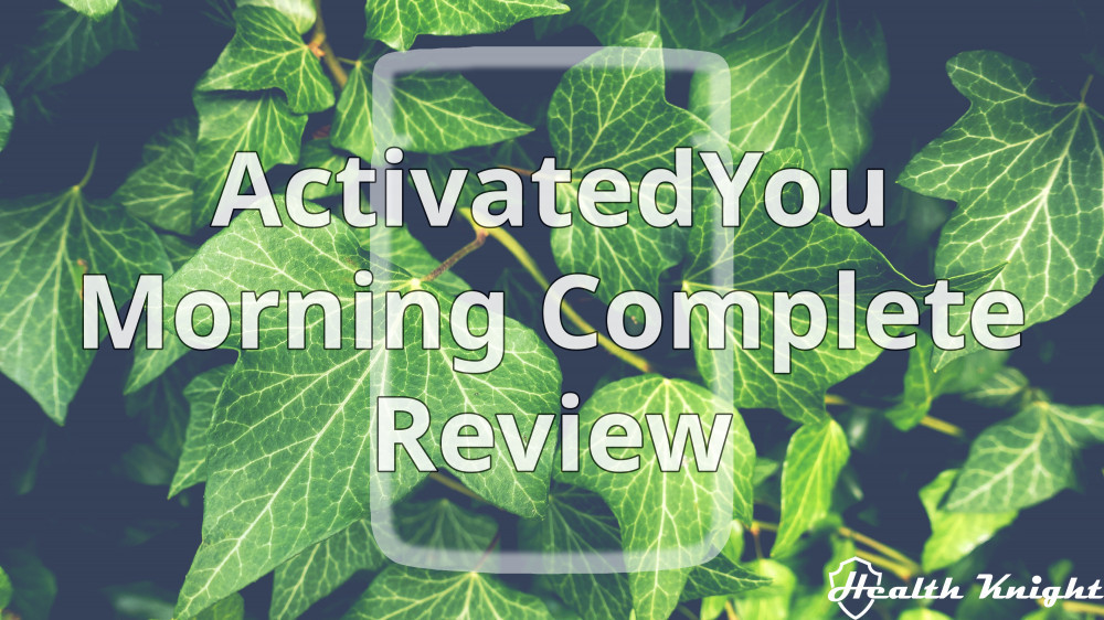 ActivatedYou Morning Complete Review