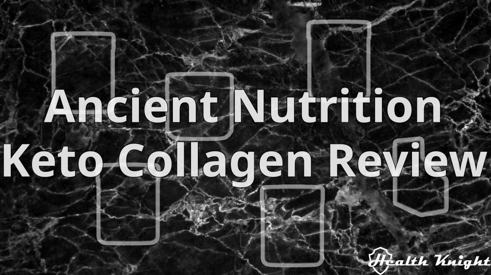 Ancient Nutrition Keto Collagen Review