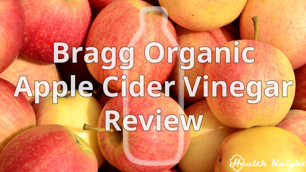 Bragg Apple Cider Vinegar Review