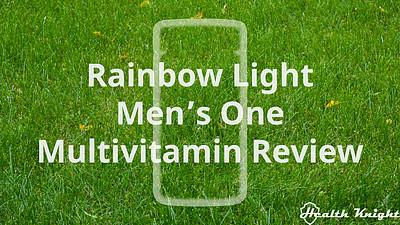 Rainbow Light Mens One Multivitamin Review 2021 Update